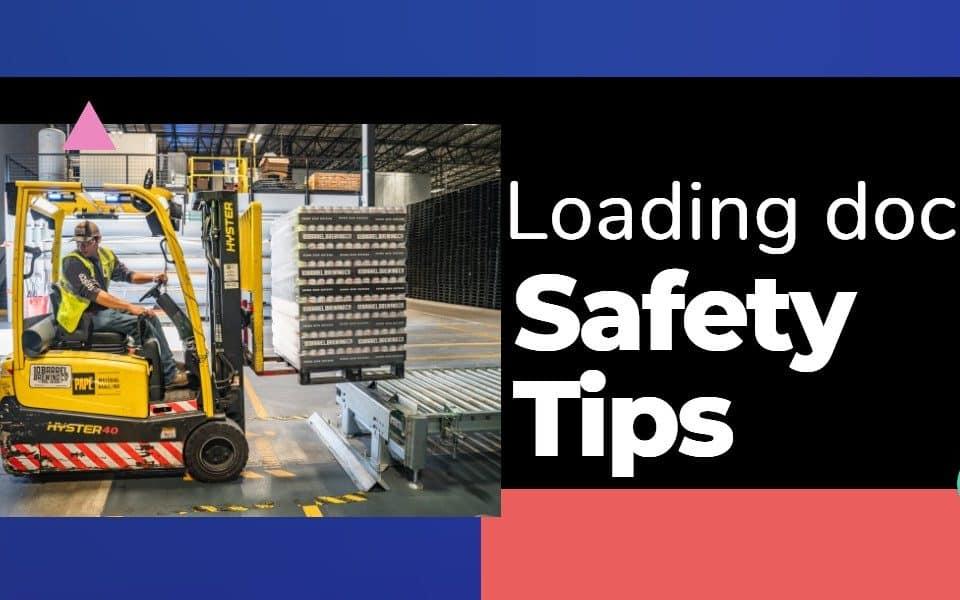Loading dock safety tips