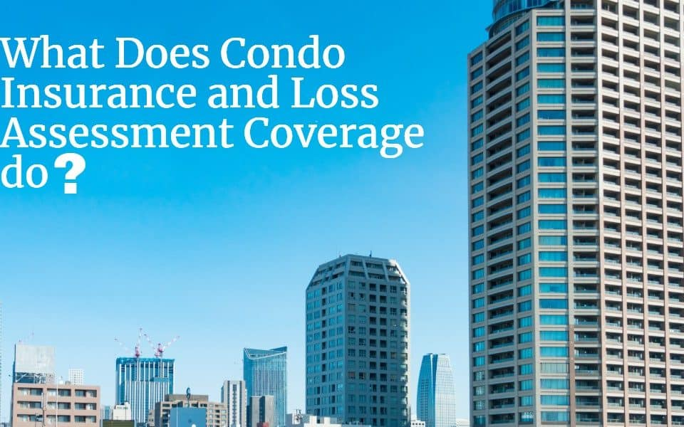 Condo Insurance and Loss Assessment Coverage